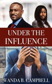 Under the Influence ebook by Wanda B Campbell
