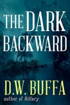 The Dark Backward ebook by D.W. Buffa