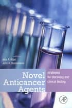 Novel Anticancer Agents ebook by Alex A. Adjei,John K. Buolamwini