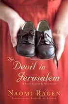 The Devil in Jerusalem ebook by Naomi Ragen