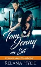 Tom and Jenny on Set - College Movie Stars, #3 ebook by Kelana Hyde