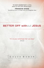 Better Off without Jesus ebook by Chuck Bomar