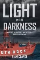 Light in the Darkness ebook by Dr Liam Clarke