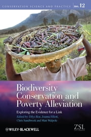 Biodiversity Conservation and Poverty Alleviation - Exploring the Evidence for a Link ebook by Dilys Roe,Joanna Elliott,Matt Walpole,Chris  Sandbrook