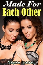 Made For Each Other ebook by Sapna Patel