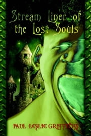 Stream Liner of the Lost Souls ebook by Paul Leslie Griffiths