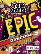 Tom Gates 13: Epic Adventure (kind of) ebook by Liz Pichon