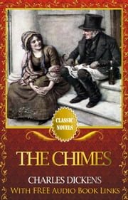 THE CHIMES Classic Novels: New Illustrated ebook by Charles Dickens