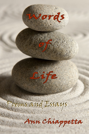 Words of Life: Poems and Essays ebook by Ann Chiappetta
