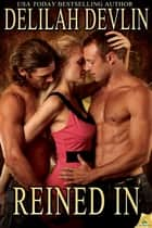 Reined In ebook by Delilah Devlin