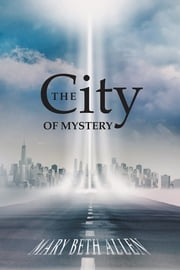 The City of Mystery ebook by Mary Beth Allen