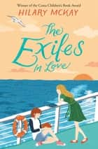 The Exiles in Love ebook by Hilary McKay
