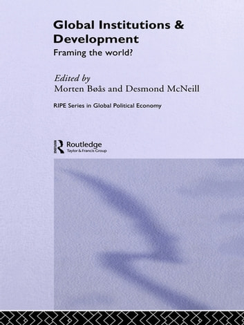 Global Institutions and Development - Framing the World? ebook by