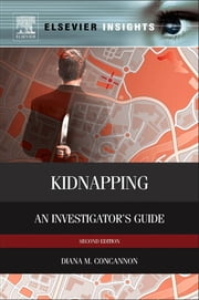 Kidnapping - An Investigator's Guide ebook by Diana M. Concannon, Psy.D., PCI
