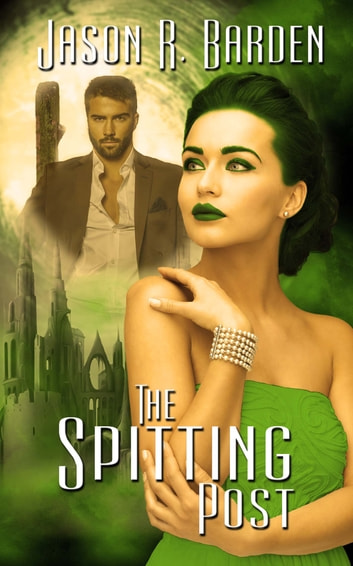 The Spitting Post ebook by Jason R. Barden
