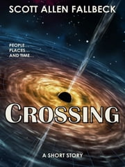 Crossing (A Short Story) ebook by Scott Allen Fallbeck
