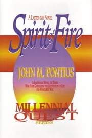 Spirit of Fire ebook by John M. Pontius