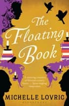 The Floating Book ebook by Michelle Lovric