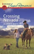 Crossing Nevada - A Single Dad Romance ebook by Jeannie Watt