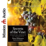 Secrets of the Vine - Breaking Through To Abundance audiobook by Bruce Wilkinson