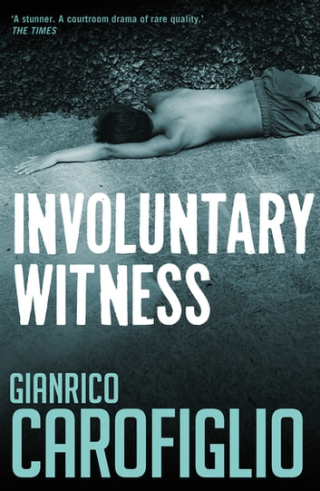 Involuntary Witness ebook by Gianrico Carofiglio