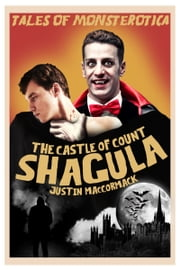 The Castle of Count Shagula ebook by Justin MacCormack