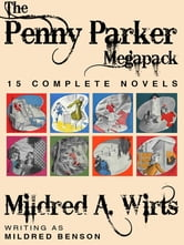 The Penny Parker Megapack - 15 Complete Novels ebook by Mildred Benson,Mildred A. Wirts
