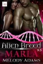 Marla - Alien Breed 9.3 eBook by Melody Adams