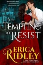 Too Tempting to Resist - Gothic Historical Romance ebook by Erica Ridley