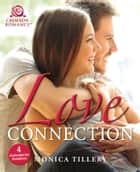 Love Connection - 4 Contemporary Romances ebook by Monica Tillery