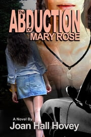 The Abduction of Mary Rose ebook by Kobo.Web.Store.Products.Fields.ContributorFieldViewModel