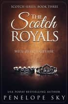 The Scotch Royals - Scotch, #3 ebook by Penelope Sky