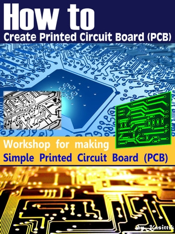 How to Create Printed Circuit Board (PCB) - Simple PCB