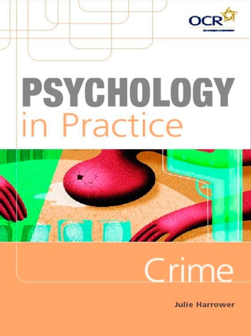 Psychology in Practice: Crime ebook by Julie Harrower