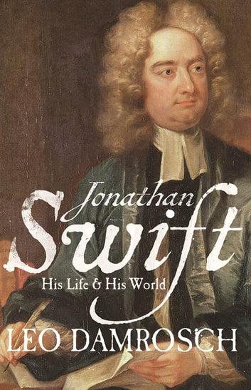 Jonathan Swift - His Life and His World ebook by Leo Damrosch
