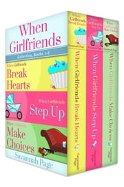 When Girlfriends Collection, Books 1-3 ebook by Savannah Page