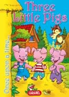 Three Little Pigs - Tales and Stories for Children ebook by Charles Perrault, Jesús Lopez Pastor, Once Upon a Time