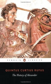 The History of Alexander ebook by Quintus Curtius Rufus,Waldemar Heckel,John Yardley
