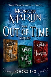 Out of Time Series Box Set (Books 1-3) - 3 Complete Novels ekitaplar by Monique Martin