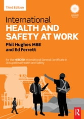 International Health and Safety at Work - for the NEBOSH International General Certificate in Occupational Health and Safety ebook by Phil Hughes,Ed Ferrett