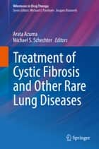 Treatment of Cystic Fibrosis and Other Rare Lung Diseases ebook by Arata Azuma, Michael S. Schechter