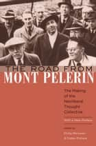 The Road from Mont Pèlerin - The Making of the Neoliberal Thought Collective, With a New Preface ebook by Philip Mirowski
