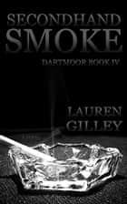 Secondhand Smoke ebook by Lauren Gilley