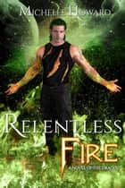 Relentless Fire ebook by Michelle Howard
