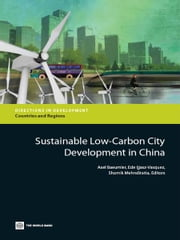 Sustainable Low-Carbon City Development in China ebook by Axel Baeumler,Ede Ijjasz-Vasquez,Shomik Mehndiratta
