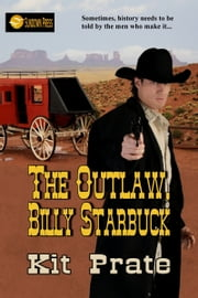 The Outlaw, Billy Starbuck ebook by Kit Prate