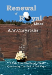 'Renewal of Royal Lines' Work in Progress Preview {3 Chapters} ebook by A.W.Chrystalis