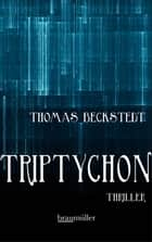 Triptychon - Thriller ebook by Thomas Beckstedt