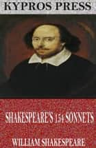 William Shakespeare's 154 Sonnets ebook by William Shakespeare