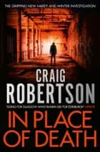 In Place of Death ebook by Craig Robertson
